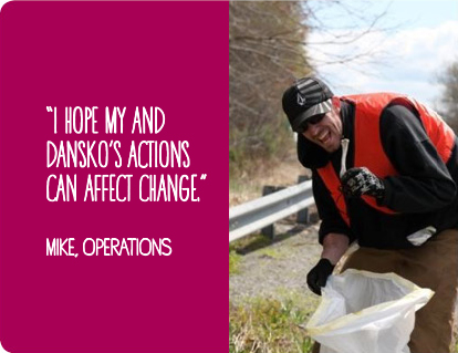 I hope my and Dansko's actions can affect change. - Mike, Operations