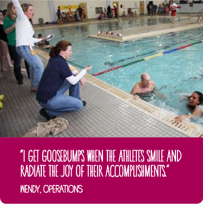 I get goosebumps when the athletes smile and radiate the joy of their accomplishments. - Wendy, Operations