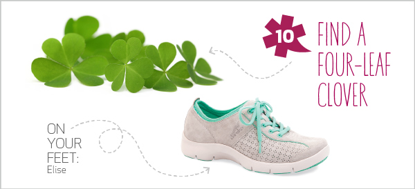 10 Spring Adventures for 10 Dansko Shoes - 10. Find a four-leaf clover: Rediscover your inner child as you explore undisturbed fields. When you finally find your four-leafed friend, make a wish and take the long route home.   On your feet: Elise​