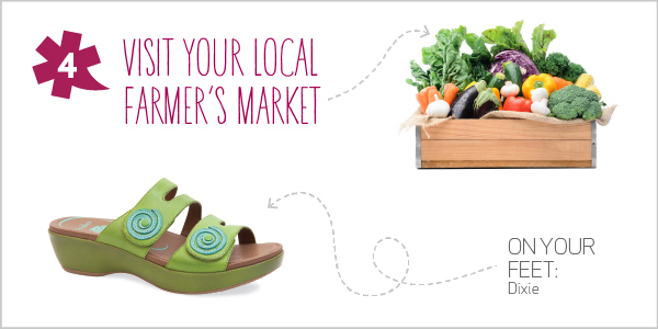 10 Spring Adventures for 10 Dansko Shoes - 4. Visit your local farmer's market: Wake up early and experience the buzz of a morning market. While visiting, find your favorite vegetable and buy a fresh supply, straight from the farm stand.   On your feet:  Dixie