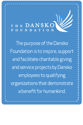 The purpose of the Dansko Foundation is to inspire, support and facilitate charitable giving and service projects by Dansko employees to qualifying organizations that demonstrate a benefit for humankind.
